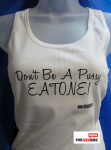 Don't Be A Pussy EAT ONE! Tank Top