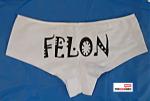 Felon Panties
