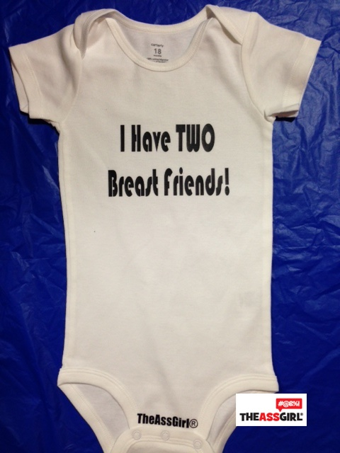 I Have Two  Breast Friends Onesie