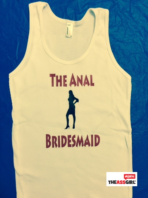 The Anal Bridesmaid Tank Top