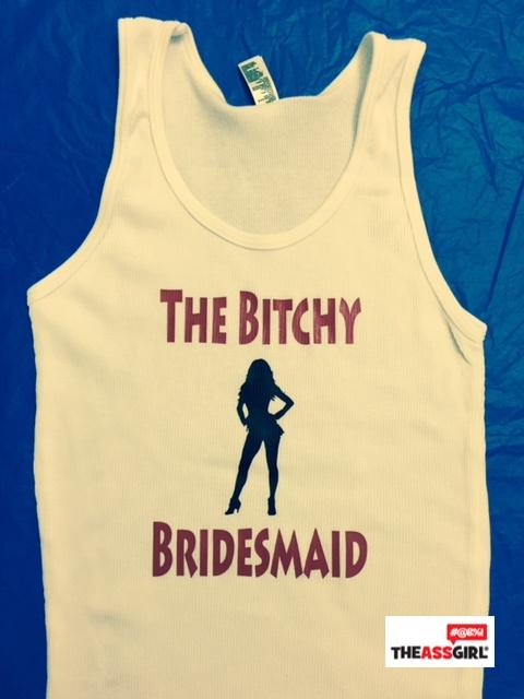The Bitchy Bridesmaid Tank Top