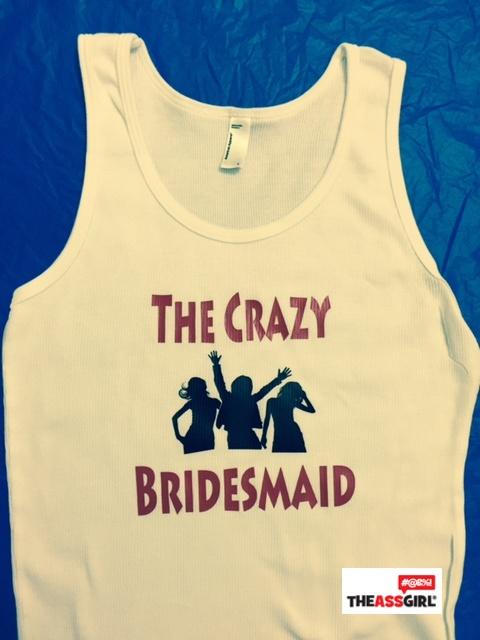 The Crazy Bridesmaid Tank Top