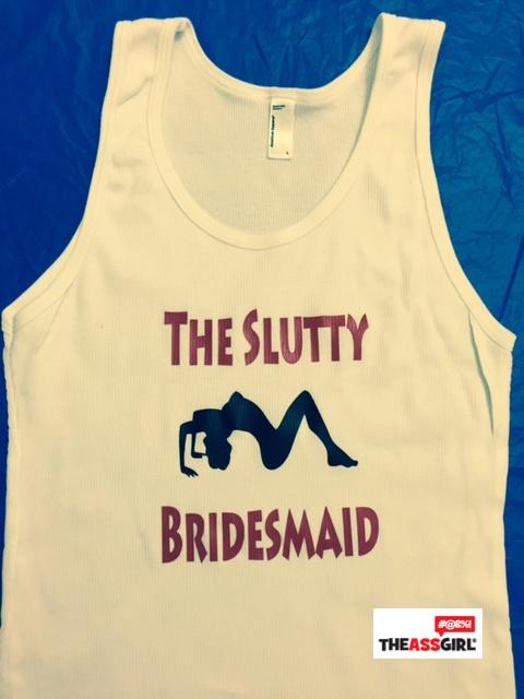 The Slutty Bridesmaid Tank Top