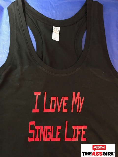 I Love My Single Life Top