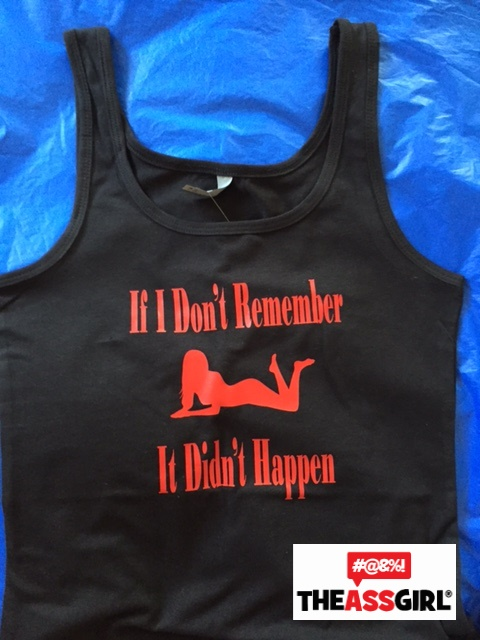 If I Don't Remember It Didn't Happen Tank Top