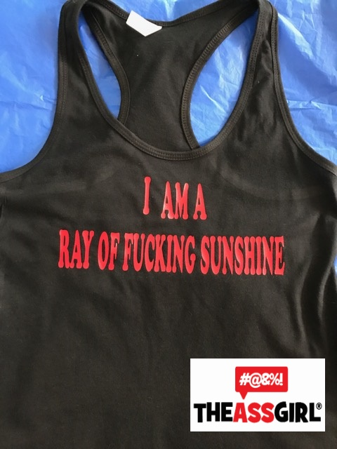 I Am A Ray Of Fucking Sunshine Tank Top