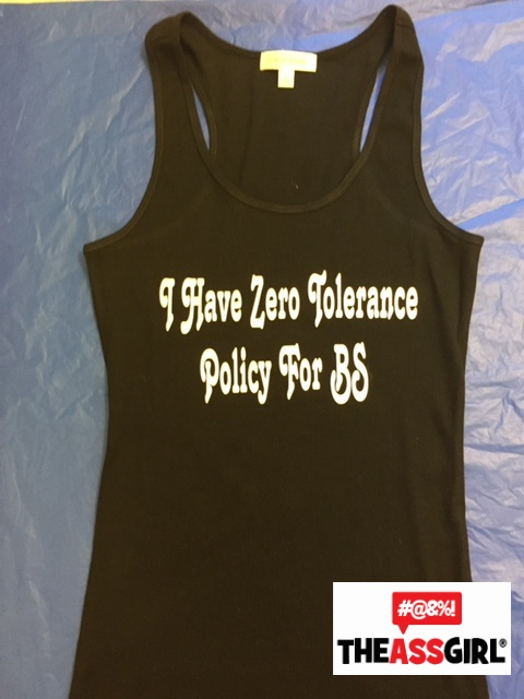 I Have A Zero Tolerance Policy For BS Tank Top