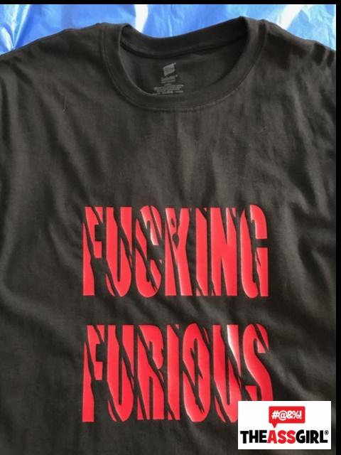 Fucking Furious T-Shirt