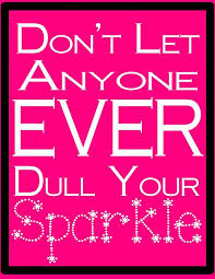 no dulling my sparkle