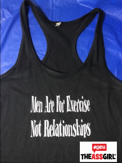 Men Are For Exercise Not Relationships Tank Top